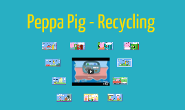 Peppa Pig - Recycling