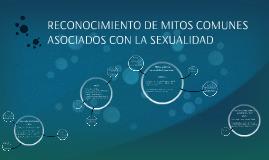 RECONOCIMIENTO DE MITOS COMUNES ASOCIADOS CON LA SEXUALIDAD
