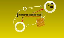 Citizens of the Globalized World