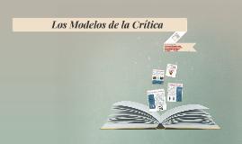 Copy of Los Modelos de la Crítica
