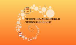 TEJITO SANGUINEO O TEJIDO HEMATOPOYETICO