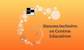 Sistema inclusivo en Centros Educativos