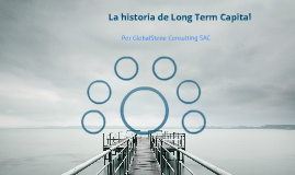 La historia de Long Term Capital