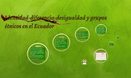 Identidad-diferencia-desigualdad y grupos étnicos en el Ecua
