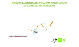 Copy of IMPACTOS AMBIENTALES Y MANEJO DE LOS MISMOS EN LA INDUSTRIA DE BEBIDAS