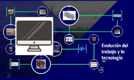 Evolución del trabajo y la tecnología
