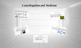 Centrifugation & Medicine