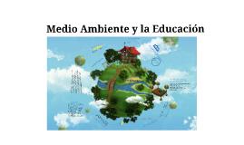 Medio Ambiente y la Educacion
