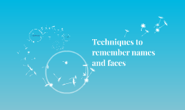 Technique to remember names and faces