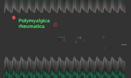 Polymyalgica rheumatica