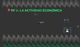 RF 1- LA ACTIVIDAD ECONÓMICA