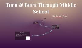 Turn & Burn Through Middle School