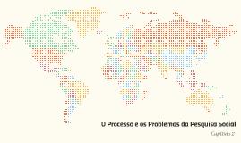 Copy of O Processo e os Problemas da Pesquisa Social