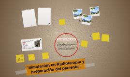 """""""Simulación en Radioterapia y preparación del paciente"""""""