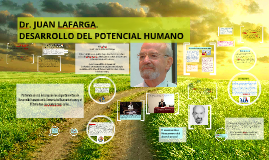 Dr. Juan Lafarga y la teoria de Desarrollo del Potencial Humano