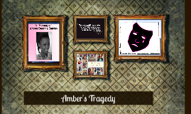 Amber's Tragedy