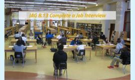 JAG B.13 Complete a Job Interview