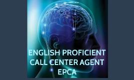 ENGLISH PROFICIENT CALL CENTER AGENT EPCA