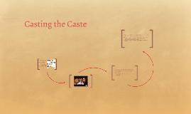 Casting the Caste