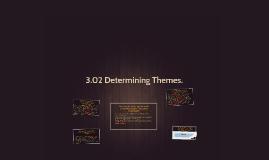 3.02 determining themes