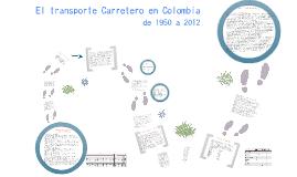 Copy of Transporte carretero en Colombia de 1950 a 2012