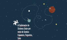 A Exploração do Sistema Solar por meio de Sondas Espaciais,
