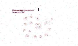 L'interruption Volontaire de Grossesse : l' IVG