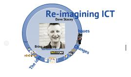 Re-imagining ICT