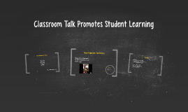 Classroom Talk Promotes Student Learning