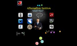 Alternative Session