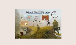 Bob and Wheel/ Alliteration