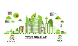 Yeşil Bina Kısaca  her alanda Enerji tasarrufu sağlayan çevr