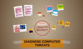DIAGNOSE COMPUTER THREATS