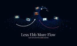 Less Ebb More Flow