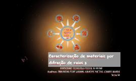 CARACTERIZAÇÃO DE MATERIAIS POR DIFRAÇÃO DE RAIOS X