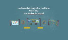La diversidad geográfica y cultural: Venezuela