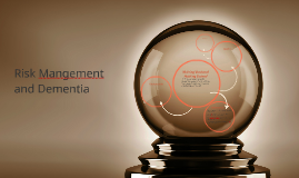 Risk Mangement and Dementia