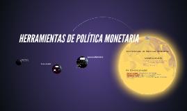 4. HERRAMIENTAS DE POLITICA MONETARIA