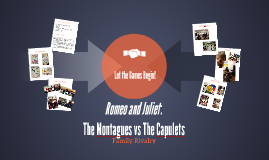 Romeo and Juliet: The Montagues vs The Capulets