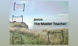 Studying and Teaching the Bible 9.1 Jesus Master Teacher