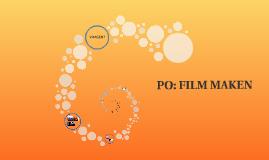 PO: FILM MAKEN