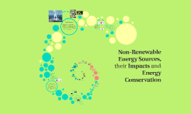 Non-Renewable Energy Sources, their Impacts and Energy Conve