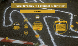 Characteristics of Criminal Behaviour
