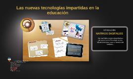Copy of Las nuevas tecnologías impartidas en la educación
