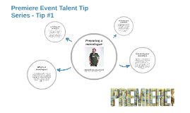 Premiere Event Talent Tip Series - Tip #1