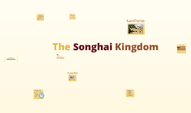The Songhai Kingdom.