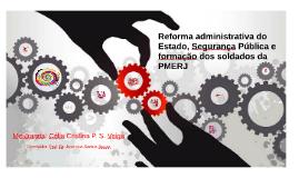 Reforma administrativa do Estado, Segurança Pública e formaç