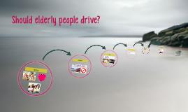 Should elderly people drive?