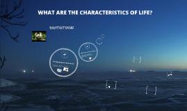 CHARACTERISTICS OF LIFE!!
