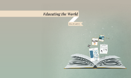 Educating the World